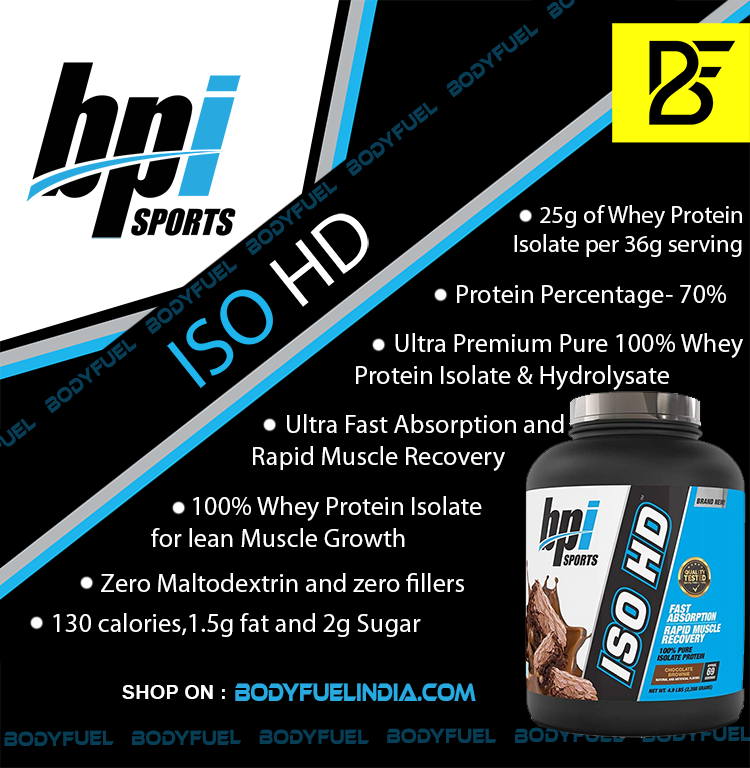 BPI Sports ISO HD , Whey Protein Isolate, Body Fuel - India's No.1 Genuine Supplement Store