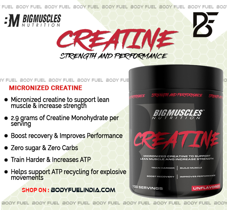 Big Muscles Creatine, Ergogenics, Body Fuel India's No.1 Genuine Supplement Store