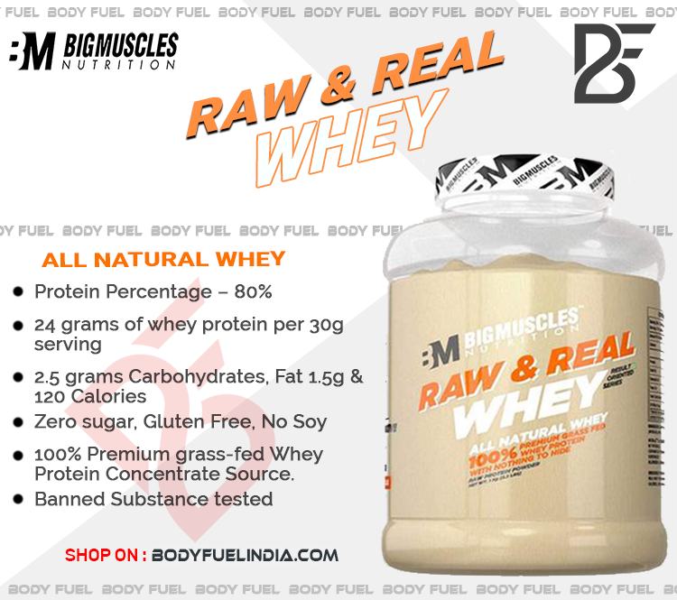 Big Muscles Raw & Real Whey, Whey Protein, Body Fuel India's no.1 Genuine Online Supplement Store