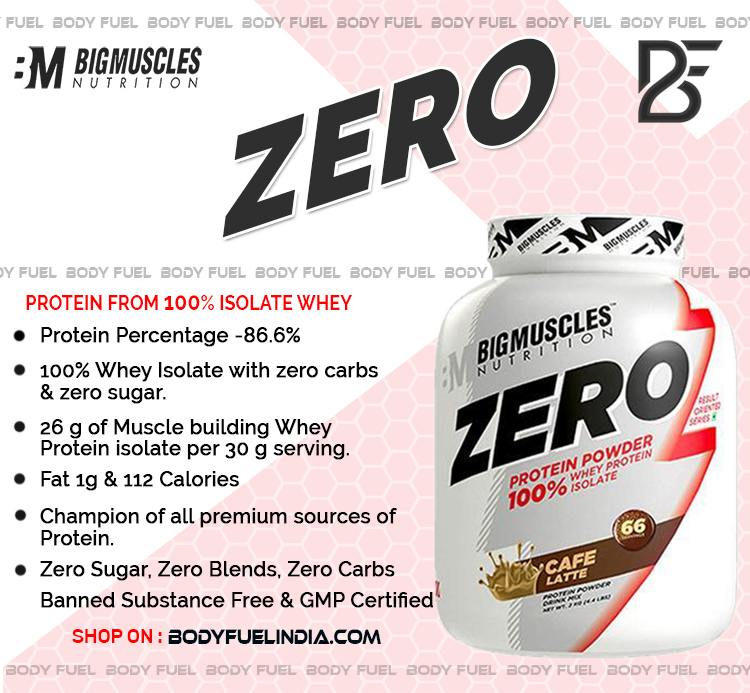 Big Muscles Zero, Whey Isolate Protein, Body Fuel India's No.1 Genuine Supplement Store