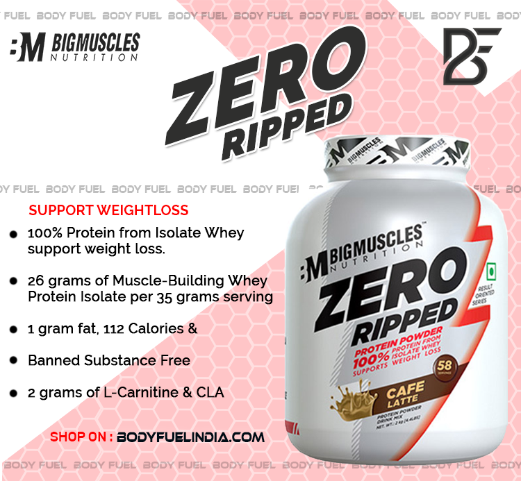 Big Muscles Zero Ripped, Whey Protein Isolate, Body Fuel India's No.1 Genuine Supplement Store